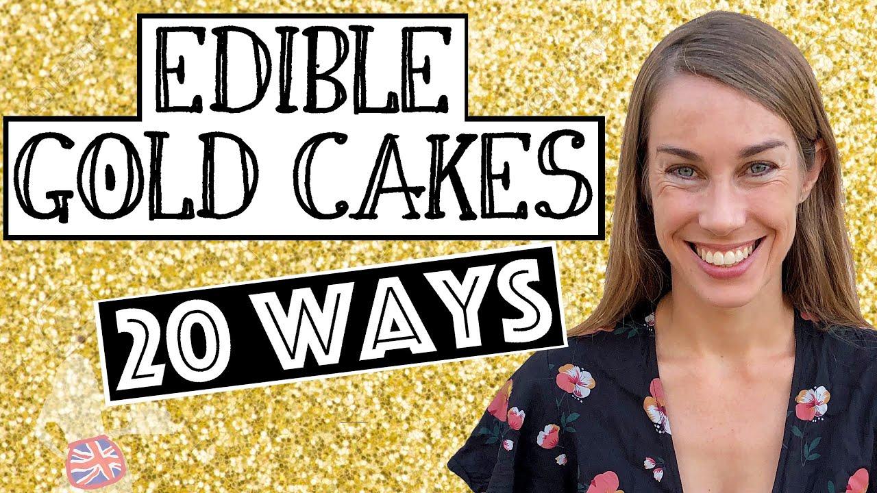 Edible Gold Cakes 20 Ways
